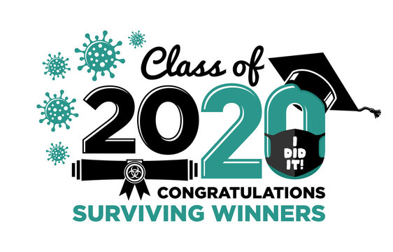 Graduation Class of 2020 Congratulations virus surviving winners.Text for design, greetings, t-shirts, party, high school or college graduates. Illustration, vector