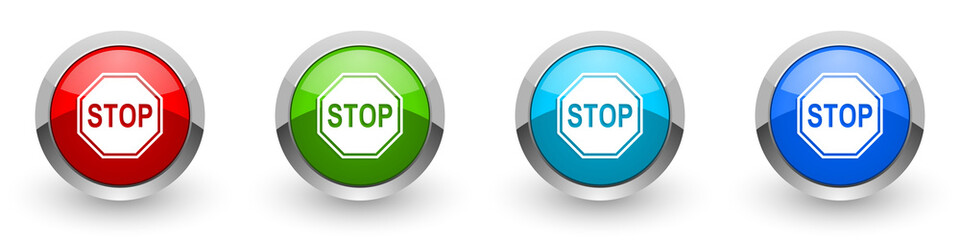 Fotomurales - Stop silver metallic glossy icons, sign, danger, warning concept set of modern design buttons for web, internet and mobile applications in four colors options isolated on white background