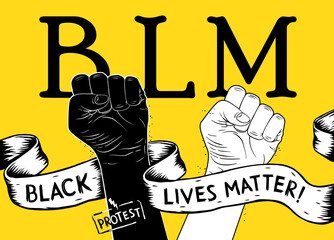 Protest poster with text BLM, Black lives matter and with raised fist. Idea of demonstration for racial equality. Vector illustration EPS10