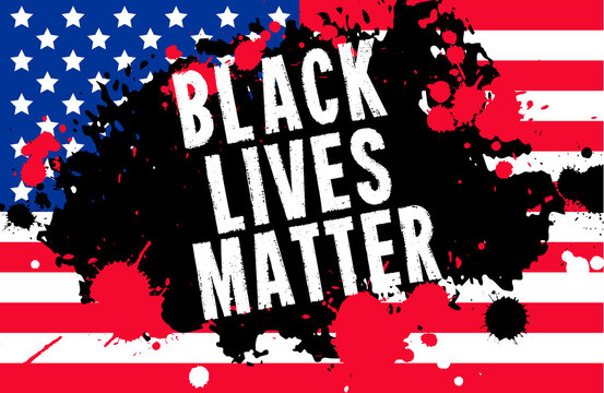 Black Lives Matter. Vector Illustration with grunge text and paint stain on american flag background. Protest against racism and social inequality concept. For social media, web, banner