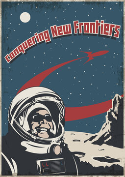 Conquering New Frontiers, Retro Soviet Space Poster Style, Cosmonaut, Astronaut, Unknown Planet, Flying Space Rocket