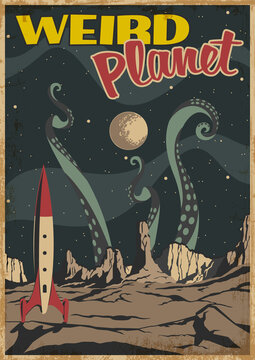 Weird Planet Old Fantastic Comic Book, Sci Fi Book Cover Stylization, Retro Space Movie Poster, Rocket, Unknown Planet's Landscape, Tentacles of Monster. Vintage Colors, Grunge Texture Frame