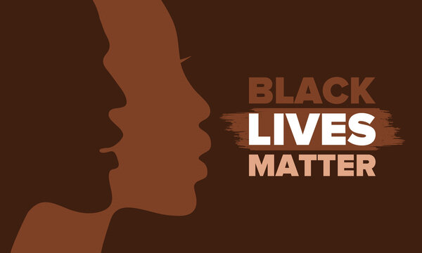 Black Lives Matter. Fight for justice and human rights. Stop racism and hate. Social protest in United States. No violence and cruelty. Peaceful demonstration. African American History. Vector poster