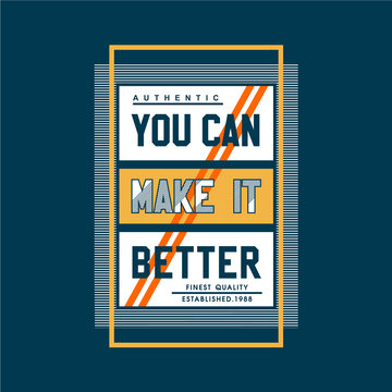 you can make it better slogan graphic typography vector illustration, good for print t shirt design ,denim vintage, and other use