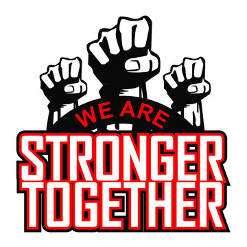 vector illustration of we are stronger together
