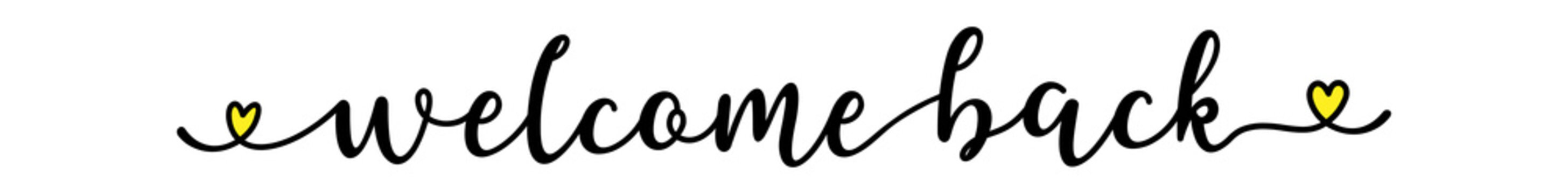 Hand sketched Welcome Back quote as ad, web banner. Lettering for banner, header, advertisement, announcement.