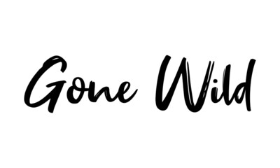 Gone Wild Calligraphy Handwritten Typography  Black Color Text On  White Background