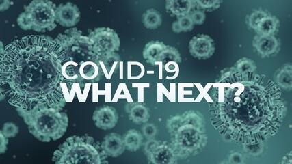 Covid-19 Coronavirus What Next?