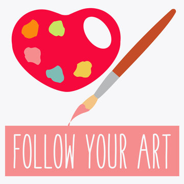 follow your art concept & creative. artistic T shirt print flat design. do what you love. feel free to change & paint. try a new hobby. red heart form like colorful color palette & watercolor vector