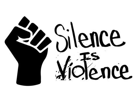 Silence is Violence with Fist. Pictogram Illustration Depicting Silence is Violence text. BLM Black Lives Matter. Black and white EPS Vector File.