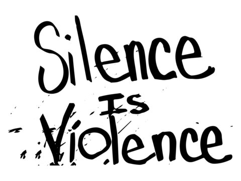 Silence is Violence Text. Illustration Text Depicting Silence is Violence. BLM Black Lives Matter. Black and white EPS Vector File.
