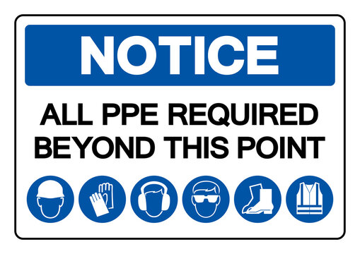 Notice All PPE Required Beyond This Point Symbol Sign ,Vector Illustration, Isolate On White Background Label. EPS10