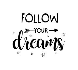 Follow your dreams slogan slogan. Vector illustration design for fashion fabrics, textile graphics, prints.