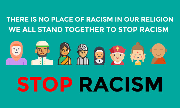 There is no place of racism in our religion. We all stand together to stop racism. Stop racism design.