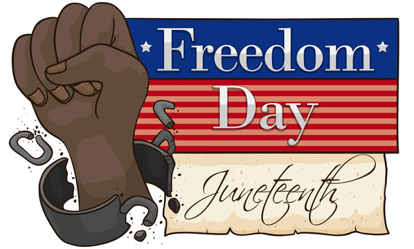 Fist Breaking Shackles, Scroll and American Sign Commemorating Freedom Day or Juneteenth, Vector Illustration