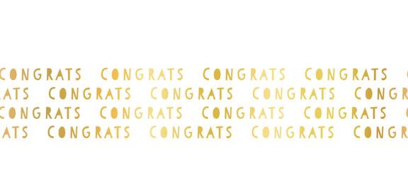 Congrats faux gold foil lettering seamless vector border. Congratulations repeating pattern. Metallic elegant golden shiny border