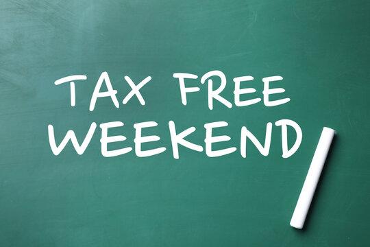 Text TAX FREE WEEKEND written on chalkboard