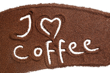 Text I LOVE COFFEE with powder on white background