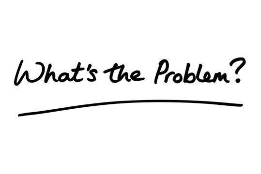 Whats the Problem?