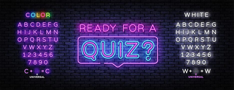 Quiz Neon Sign Vector. Ready for a Quiz neon inscription, design template, modern trend design, night signboard, night bright advertising, light banner, light art. Vector. Editing text neon sign