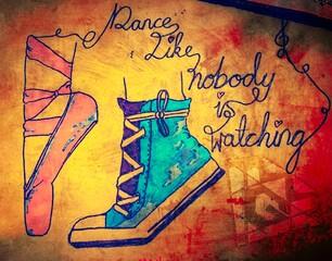 Foto auf AluDibond Graffiti Dance like nobody is watching