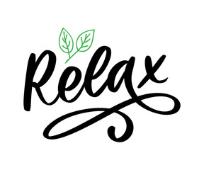Poster Positive Typography Hand drawn typography lettering phrase Relax isolated on the white background. Fun calligraphy for greeting and invitation card or t-shirt print design.