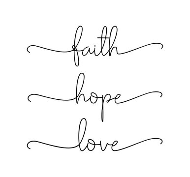 FAITH, HOPE, LOVE. Bible, religious churh vector quote. Lettering typography poster, banner design with christian words: hope, faith, love. Hand drawn modern calligraphy text - faith, hope, love.