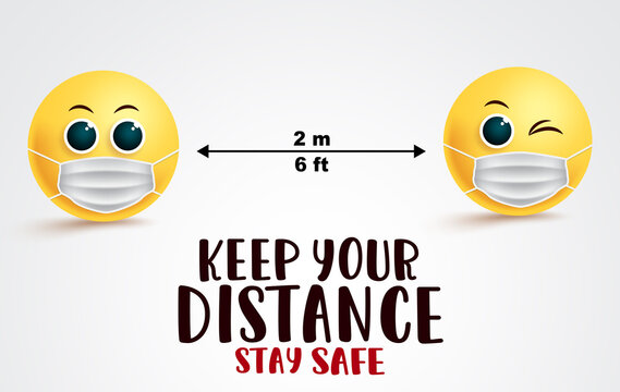 Emojis social distancing vector signage. Keep your distance stay safe text  with smiley emoji in face mask for coronavirus covid-19 outbreak protection for store instructions. Vector illustration.