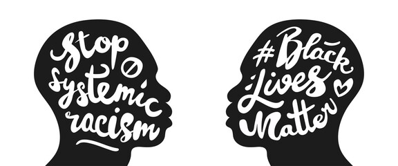 Black lives matter and stop systemic racism poster set. Hand written calligraphic lettering in vintage style. Silhouette of african american black man's head. Isolated on white background.