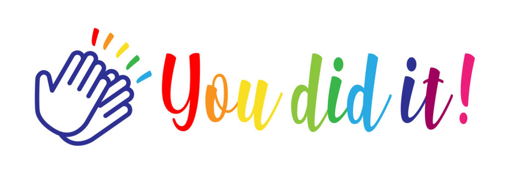 You did it !