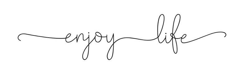 ENJOY LIFE. Positive lettering typography script quote enjoy life. Poster, card, vector design banner. Hand drawn modern fun calligraphy phrase, slogan text - enjoy life.