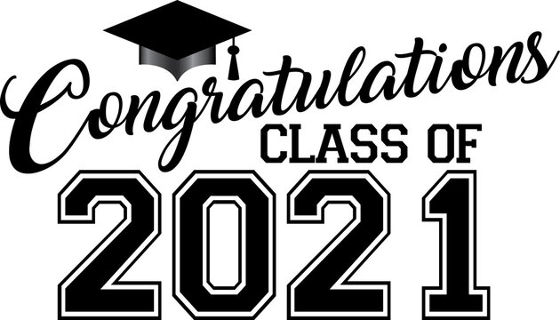 Congratulations Class of 2021 with Cap