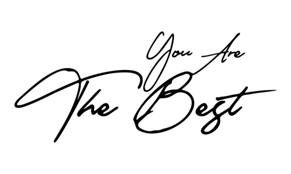 You Are The Best Typography Black Color Text On  White Background