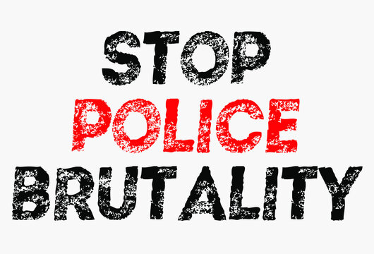 Stop Police Brutality Text Calligraphy. All Caps Text. Black Lives Matter Banner.
