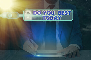Word writing text Do You Best Today. Business photo showcasing take efforts now to improve yourself or your business