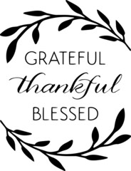 grateful thankful blessed inspirational quotes and motivational typography art lettering composition vector