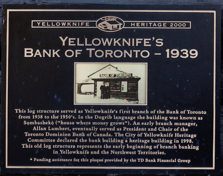 Yellowknife, Northwest Territories, Canada; 9-13-2018; Photo of the sign at the old Bank of Toronto building in Yellowknife, Canada