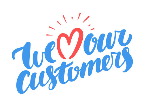 We love our customers. Vector lettering.