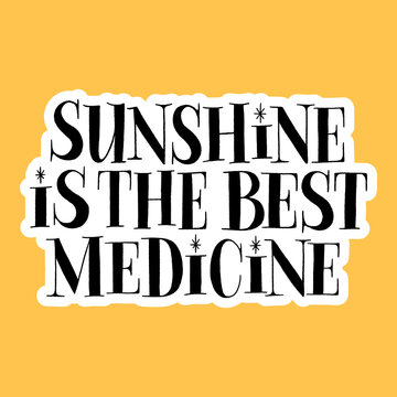Sunshine is the best medicine. Hand-drawn lettering quote for resort, solarium, hotel. Typography for merchandise, social media, print. Vector lettering for web email promotions and landing pages.