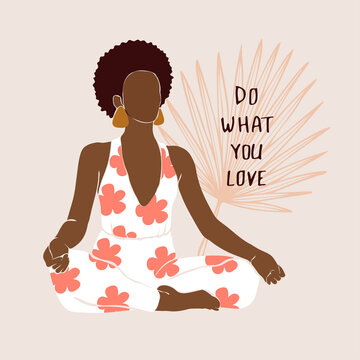 Positive african american woman doing yoga in a lotus position sits, meditates. Wellness vector illustration in a flat style. The phrase is written, Do what you love.