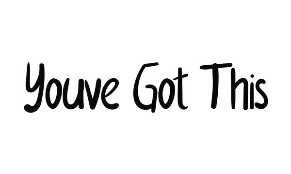 Youve Got This hand drawn brush lettering isolated on white background Vector illustration