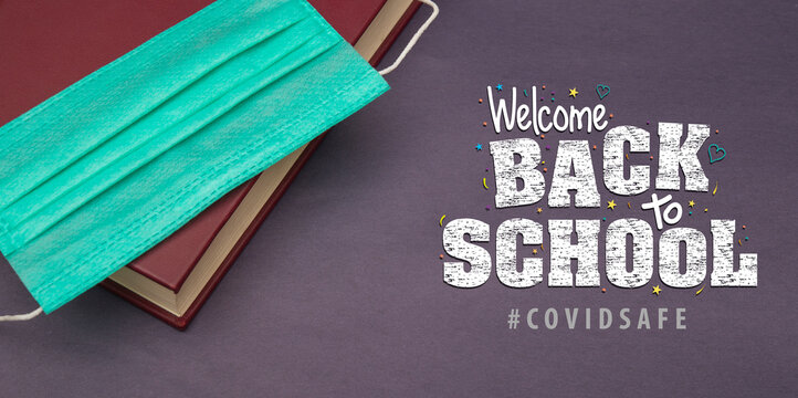 Welcome Back to School sign after Corona Pandemic sign - Covid Safe message.