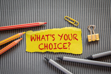 What's Your Choice. Text on torn, yellow paper