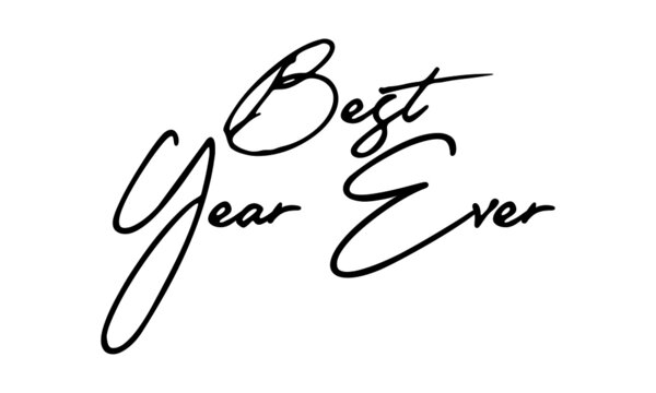 Best Year Ever Handwritten Font Typography Text Positive Quote on White Background