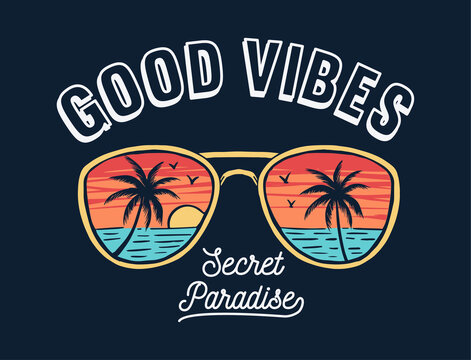 Good Vibes slogan text, with sunset reflect in the sunglasses. Vector graphic for t-shirt prints, posters and other uses.