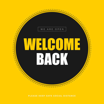 Welcome back, we are open, keep safe social distance yellow Vector Background. Trendy Bold Black Typography. Modern design.Universal vector background for poster, banners, flyers, card.