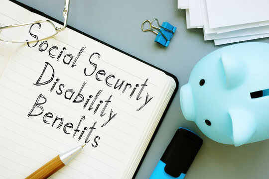 Social Security Disability Benefits are shown on the conceptual business photo