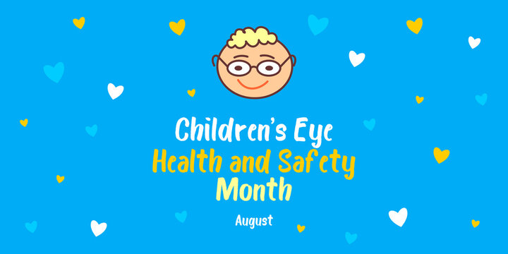 Children's Eye Health and Safety Month. Vector banner, poster, card for social networks and media. Funny character with glasses and text Children's Eye Health and Safety Month August