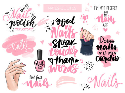 Nails and manicure set with woman hands, handwritten lettering, phrases, Inspiration quote for nail bar, beauty salon