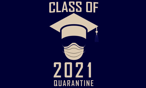Class of 2021 Graduation Funny Artwork Graphic Print Graduation Hat and Surgical Mask Quarantine 2021 School Vector Illsutration Print Isolated on Blue Background